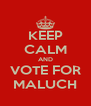 KEEP CALM AND VOTE FOR MALUCH - Personalised Poster A4 size