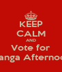 KEEP CALM AND Vote for Manga Afternoon - Personalised Poster A4 size