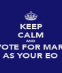 KEEP CALM AND VOTE FOR MARI AS YOUR EO - Personalised Poster A4 size