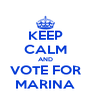 KEEP CALM AND VOTE FOR MARINA - Personalised Poster A4 size