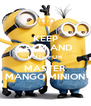 KEEP CALM AND VOTE FOR MASTER MANGO MINION - Personalised Poster A4 size