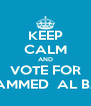 KEEP CALM AND VOTE FOR MOHAMMED  AL BADER - Personalised Poster A4 size