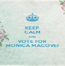 KEEP CALM AND VOTE FOR MONICA MACOVEI - Personalised Poster A4 size