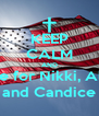 KEEP CALM AND Vote for Nikki, Alma and Candice - Personalised Poster A4 size