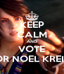 KEEP CALM AND VOTE FOR NOEL KREISS - Personalised Poster A4 size