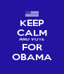KEEP CALM AND VOTE FOR OBAMA - Personalised Poster A4 size