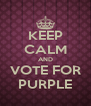 KEEP CALM AND VOTE FOR PURPLE - Personalised Poster A4 size
