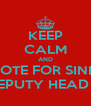 KEEP CALM AND VOTE FOR SINIT AS DEPUTY HEAD GIRL! - Personalised Poster A4 size