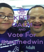 KEEP CALM AND Vote For #teamedwin - Personalised Poster A4 size