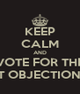 KEEP CALM AND VOTE FOR THE LEAST OBJECTIONABLE - Personalised Poster A4 size