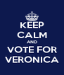 KEEP CALM AND VOTE FOR VERONICA - Personalised Poster A4 size