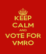 KEEP CALM AND VOTE FOR VMRO - Personalised Poster A4 size