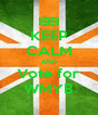 KEEP CALM AND Vote for WMYB - Personalised Poster A4 size