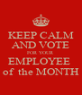 KEEP CALM AND VOTE FOR YOUR EMPLOYEE  of  the MONTH - Personalised Poster A4 size