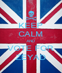 KEEP CALM AND VOTE FOR ZEYAD - Personalised Poster A4 size