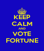 KEEP CALM AND VOTE FORTUNE - Personalised Poster A4 size