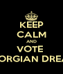 KEEP CALM AND VOTE  GEORGIAN DREAM - Personalised Poster A4 size