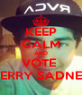 KEEP CALM AND VOTE  GERRY SADNEY - Personalised Poster A4 size