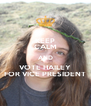 KEEP CALM AND VOTE HAILEY FOR VICE PRESIDENT - Personalised Poster A4 size