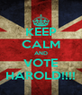 KEEP CALM AND VOTE HAROLD!!!! - Personalised Poster A4 size