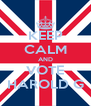 KEEP CALM AND VOTE HAROLD G - Personalised Poster A4 size