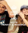 KEEP CALM AND VOTE HENRY E MARINA - Personalised Poster A4 size