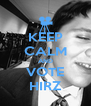 KEEP CALM AND VOTE HIRZ - Personalised Poster A4 size