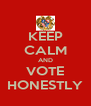 KEEP CALM AND VOTE HONESTLY - Personalised Poster A4 size