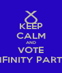 KEEP CALM AND VOTE INFINITY PARTY - Personalised Poster A4 size