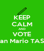KEEP CALM AND VOTE Ivan Mario TASSI - Personalised Poster A4 size