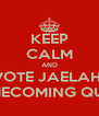 KEEP CALM AND VOTE JAELAH  HOMECOMING QUEEN - Personalised Poster A4 size