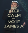 KEEP CALM AND VOTE JAMES A - Personalised Poster A4 size