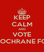 KEEP CALM AND VOTE JAMIE COCHRANE FOR MSYP - Personalised Poster A4 size