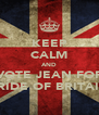 KEEP CALM AND VOTE JEAN FOR PRIDE OF BRITAIN - Personalised Poster A4 size