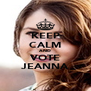 KEEP CALM AND VOTE JEANNA - Personalised Poster A4 size