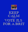 KEEP CALM AND VOTE JLS  FOR A BRIT - Personalised Poster A4 size