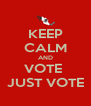KEEP CALM AND VOTE  JUST VOTE - Personalised Poster A4 size