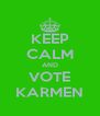 KEEP CALM AND VOTE KARMEN - Personalised Poster A4 size