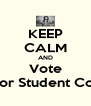 KEEP CALM AND Vote Katelyn Rymer for Student Council Secretary  - Personalised Poster A4 size
