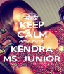 KEEP CALM AND VOTE KENDRA MS. JUNIOR - Personalised Poster A4 size