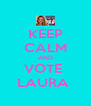 KEEP CALM AND VOTE  LAURA  - Personalised Poster A4 size
