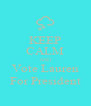 KEEP CALM AND Vote Lauren For President - Personalised Poster A4 size