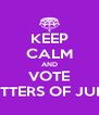 KEEP CALM AND VOTE LETTERS OF JULY - Personalised Poster A4 size