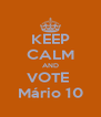 KEEP CALM AND VOTE  Mário 10 - Personalised Poster A4 size