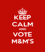 KEEP CALM AND VOTE M&M'S - Personalised Poster A4 size