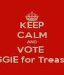 KEEP CALM AND VOTE  MAGGIE for Treasurer - Personalised Poster A4 size