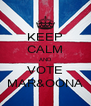 KEEP CALM AND VOTE MAR&OONA - Personalised Poster A4 size