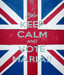 KEEP CALM AND VOTE MARIA!! - Personalised Poster A4 size