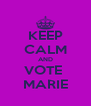 KEEP CALM AND VOTE  MARIE - Personalised Poster A4 size