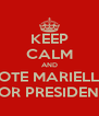 KEEP CALM AND VOTE MARIELLA FOR PRESIDENT - Personalised Poster A4 size